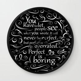 Perfect is Boring Wall Clock