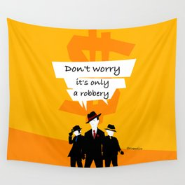Robbery Wall Tapestry