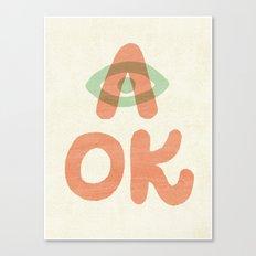 A OK Canvas Print