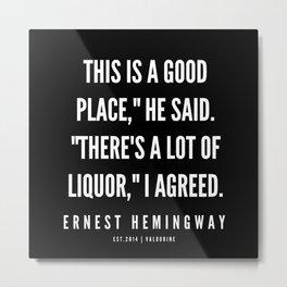 96   |Ernest Hemingway Quote Series  | 190613 Metal Print