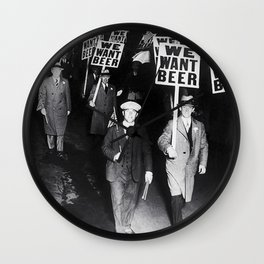 We Want Beer! Protesting Against Prohibition black and white photography - photographs Wall Clock