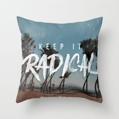 Keep it Radical Throw Pillow