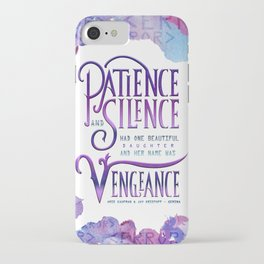 PATIENCE AND SILENCE iPhone Case
