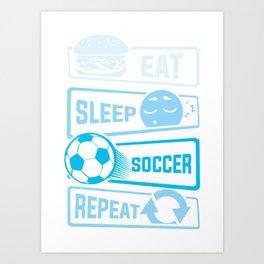Eat Sleep Soccer Repeat Kunstdrucke