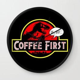 coffee first Wall Clock