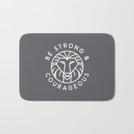 Be Strong And Courageous W Bath Mat