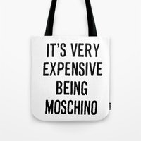 moschino Tote Bags featuring It's Very Expensive Being Moschino by RickyRicardo787