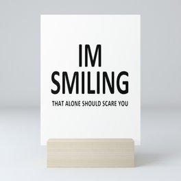 I'm Smiling. That Alone Should Scare You. Mini Art Print