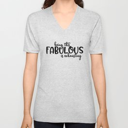 Being this Fabulous is Exhausting Unisex V-Neck