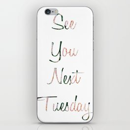 See You Next Tuesday iPhone Skin