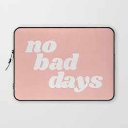 no bad days Laptop Sleeve