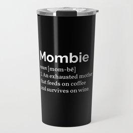 The Mombie I Travel Mug