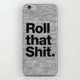 Roll that Shit - light version iPhone Skin