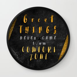 Great things never came from comfort zone #motivationialquote Wall Clock