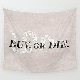 Buy, or Die. Wall Tapestry