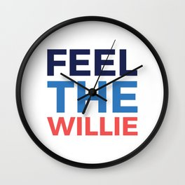 FEEL THE WILLIE Wall Clock