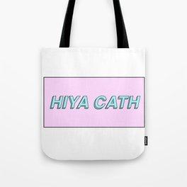 Hiya Cath Tote Bag