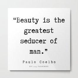 82   | Paulo Coelho Quotes | 190703 Metal Print