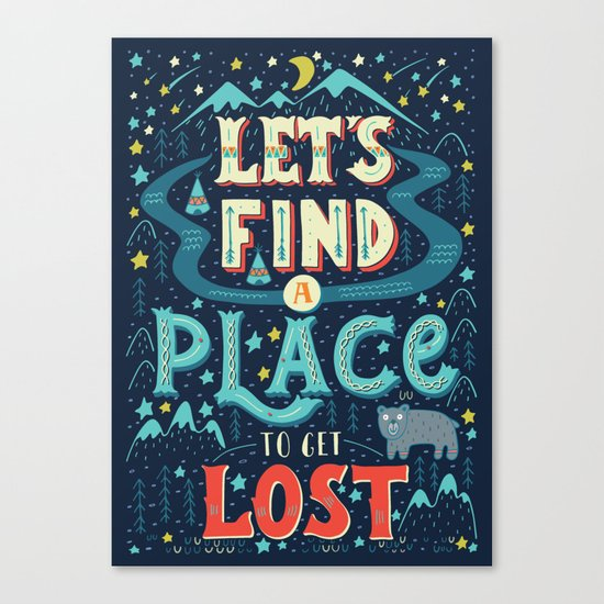 Let's Find a Place to Get Lost Canvas Print