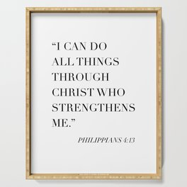 I Can Do All Things Through Christ Who Strengthens Me. -Philippians 4:13 Serving Tray