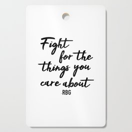 Fight for the things you care about Cutting Board