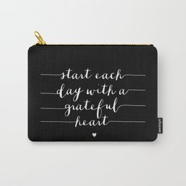 Start Each Day With a Grateful Heart typography poster black-white design bedroom wall home decor Carry-All Pouch