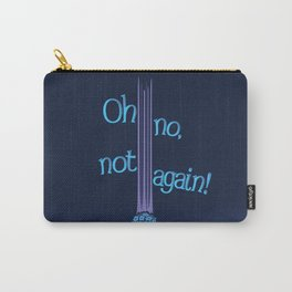 Oh No, Not Again! Carry-All Pouch