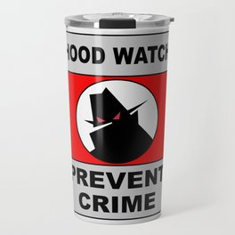 Hood Watch Prevent Crime Travel Mug