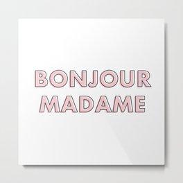 Bonjour Madame Metal Print