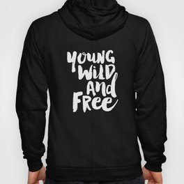 Young Wild and Free black and white typography poster black-white design home decor bedroom wall art Hoody