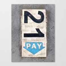 21 Pay Canvas Print