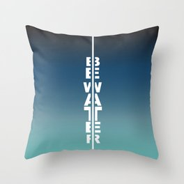 Gradient Be water Throw Pillow