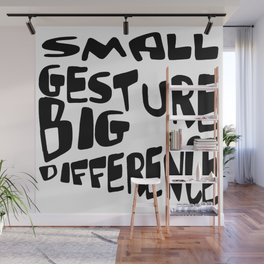 Small Gesture Big Difference Positive Quote Wall Mural
