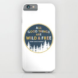 Wild and Free Quote iPhone Case