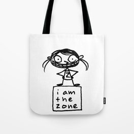 i am the zone Tote Bag