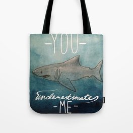 you underestimate me Tote Bag