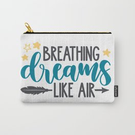Breathing Dreams Like Air shirt tshirt tees Carry-All Pouch