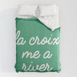 La Croix Me a River Comforters