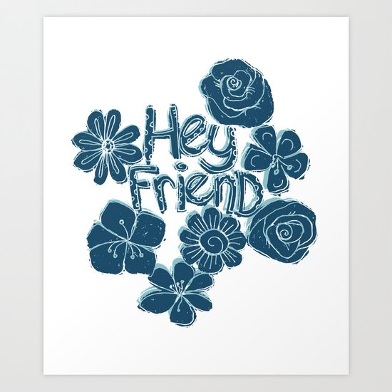 Hey Friend - floral white, teal & blue typography design Art Print