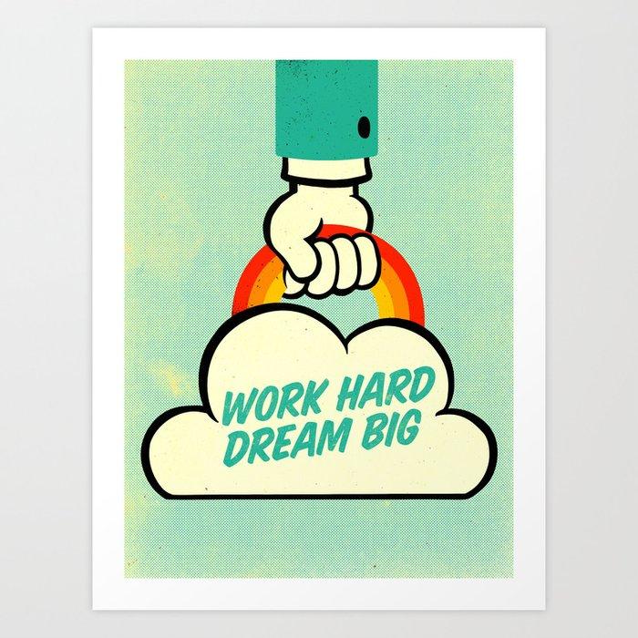 Work Hard. Dream Big. Art Print