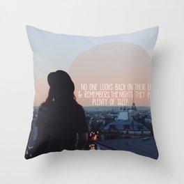 plenty of sleep and sleepless nights Throw Pillow