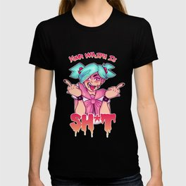 """YOUR WAIFU IS SH*T!"" T-shirt T-shirt"