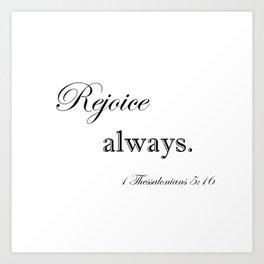 Always Rejoice Art Print