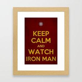 Keep Calm and Watch Iron Man  Framed Art Print