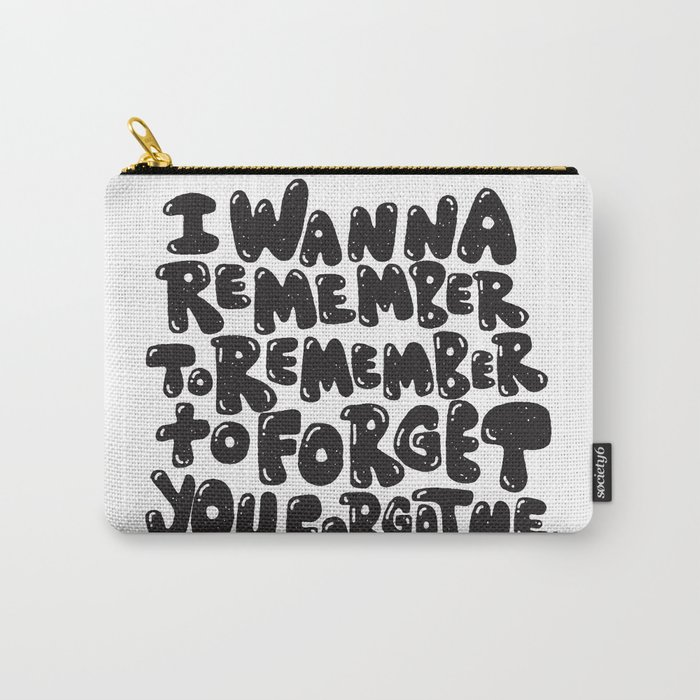 REMEMBER TO REMEMBER Carry-All Pouch