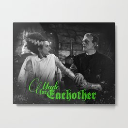 Made for Eachother Metal Print
