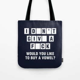 I Don't Give A Fuck Would You Like To Buy A Vowel? Tote Bag