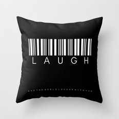 laugh and the world Throw Pillow