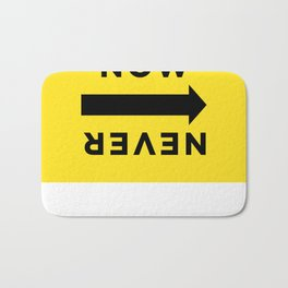 NOW or NEVER (basecamp) Bath Mat