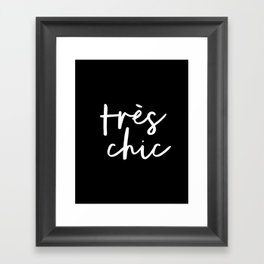 Tres Chic black and white modern french typography quote poster canvas wall art home decor Framed Art Print
